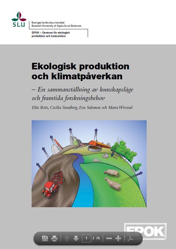 """Ekologisk Produktion Och Klimatpåverkan – En Sammanställning Av Kunnskapsläge Och Framtida Forkningsbehov"""" Sveriges Lantbruksuniversitet Epok 2013"""